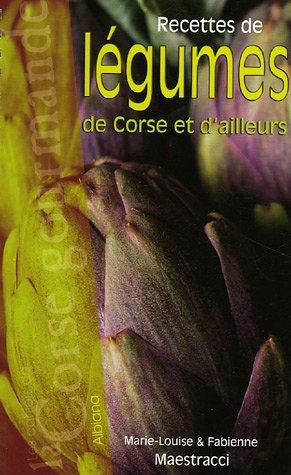 Recettes de lgumes de Corse et d'ailleurs