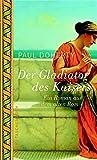 Der Gladiator des Kaisers: Ein Roman aus dem alten Rom (Aufbau Taschenbücher)