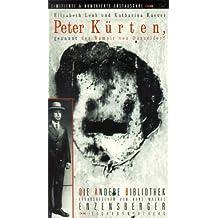Peter Kürten, genannt der Vampir von Düsseldorf. Die Andere Bibliothek