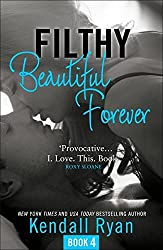 Filthy Beautiful Forever (Filthy Beautiful Series, Book 4) by Kendall Ryan (2015-04-23)