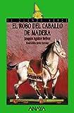 El robo del caballo de madera (Literatura Infantil (6-11 Años) - El Duende Verde)