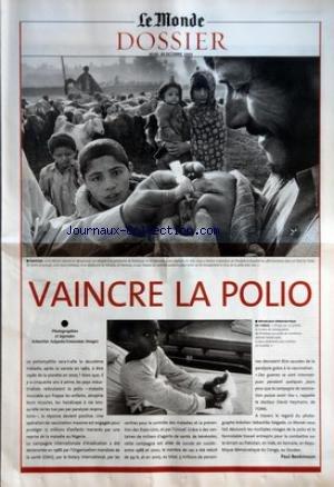 MONDE DOSSIER (LE) du 30/10/2003 - VAINCRE LA POLIO PAR PAUL BENKIMOUN.