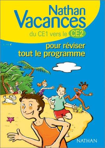 Nathan vacances primaire : Pour réviser tout le programme du CE1 vers le CE2 par Nathan vacances primaire
