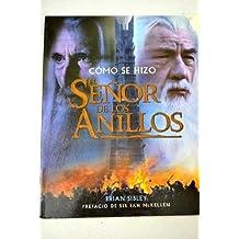 Como Se Hizo: El Senor de los Anillos / How the Lord of the Rings Was Produced