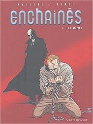 Les Enchaînés, tome 1 : Le Tentateur