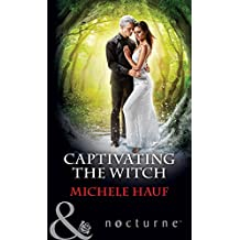 Captivating The Witch (Mills & Boon Nocturne)