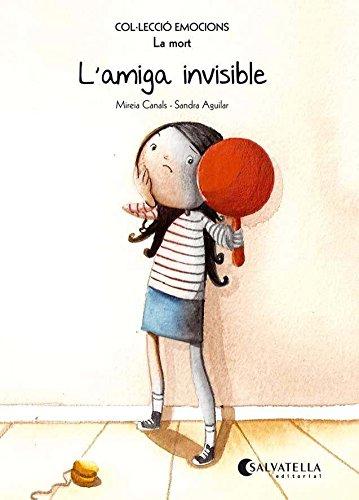 L'amiga invisible (rústica): Emocions 1 (La mort) (Emocions-rustica) por Mireia Canals Botines