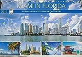 Miami in Florida: Wolkenkratzer und meilenlange Strände (Wandkalender 2019 DIN A4 quer): Miami: Metropole in Florida, Heimat eines besonderen Lebensgefühls (Monatskalender, 14 Seiten ) (CALVENDO Orte)