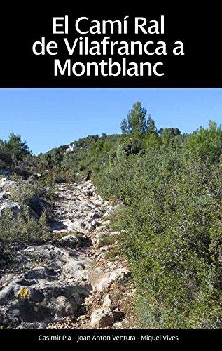 El Camí Ral de Vilafranca a Montblanc