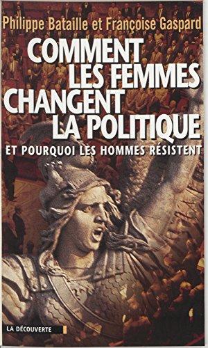 Livres Comment les femmes changent la politique: Et pourquoi les hommes résistent pdf