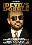 The Devil's Double, which was made into a feature film of the same name, This Book Sold Over 6.7 Million Copies Worldwide in Twenty Languages. by Latif Yahia (2011-12-14) - Latif Yahia