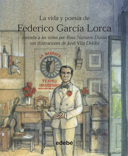 VIDA Y POESÍA DE FEDERICO GARCÍA LORCA (Vida Contada A Los Niños) por Rosa Navarro Durán