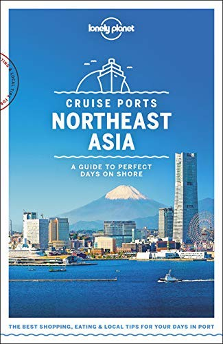 Lonely Planet Cruise Ports Northeast Asia (Travel Guide) (English Edition) -