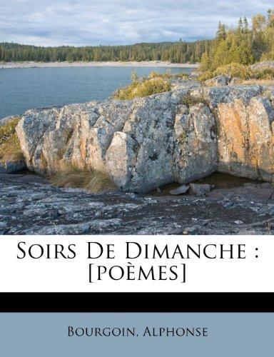 Soirs De Dimanche: [poèmes]