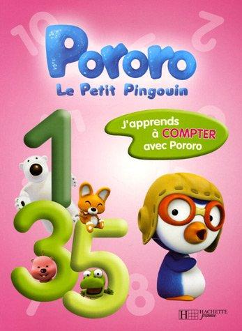 J'apprends à compter avec Pororo Le Petit Pingouin