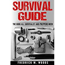 Survival Guide: The Book All Survivalist and Preppers Need ( 3 in 1 )