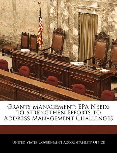 Grants Management: EPA Needs to Strengthen Efforts to Address Management Challenges