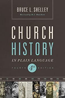 Church History in Plain Language: Fourth Edition di [Shelley, Dr. Bruce L.]