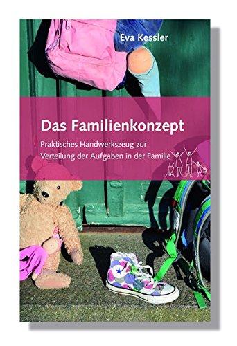 Das Familienkonzept: Praktisches Handwerkszeug zur Verteilung der Aufgaben in der Familie