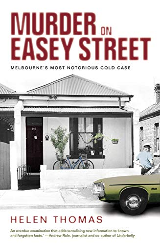 Murder on Easey Street: Melbourne's Most Notorious Cold Case (English Edition)