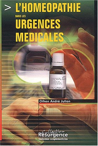 Homéopathie dans les urgences médicales par Docteur O. A. Julian