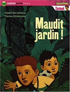 """Afficher """"Maudit jardin !"""""""
