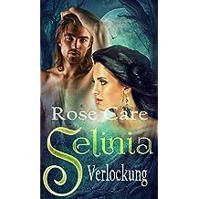 Selinia - Verlockung: ( Selinia, Band 1 )