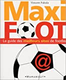 Maxi-foot : Le Guide des meilleurs sites de football...