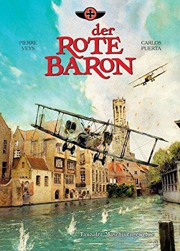 Der Rote Baron: Bd. 1: Tanz der Maschinengewehre