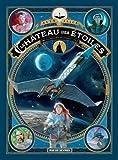 Le château des étoiles : 1869 : la conquête de l'espace : Tome 2