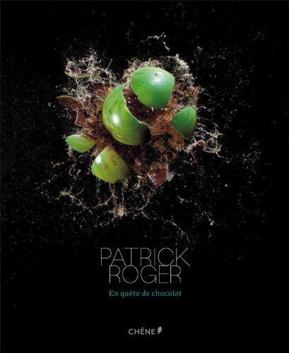 Patrick Roger, en qute de chocolat