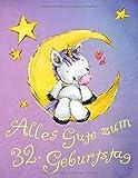Alles Gute zum 32. Geburtstag: Niedliches Einhorn auf dem Mond geburtstagsbuch, das als Tagebuch oder Notizbuch verwendet werden kann. Besser als eine Geburtstagskarte!