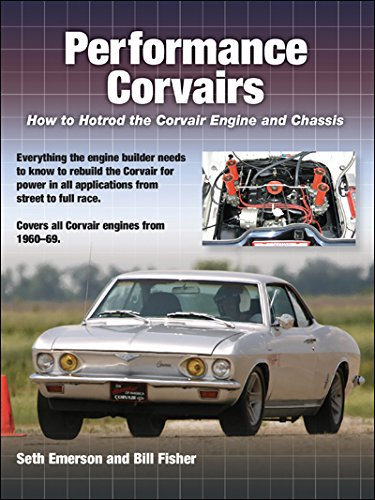 Performance Corvairs: How to Hotrod the Corvair Engine and Chassis - Emerson Motor