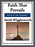 Faith That Prevails (English Edition)