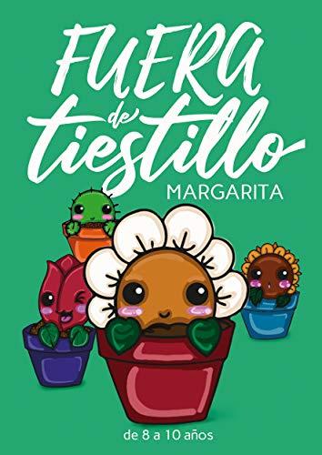 Fuera de tiestillo: Margarita: Relatos para niños de 8 a 10 años ...