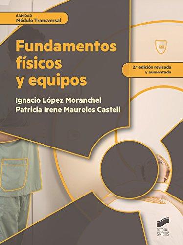 Fundamentos físicos y equipos (Sanidad) por Ignacio/Maurelos Castell, Patricia Irene López Moranchel