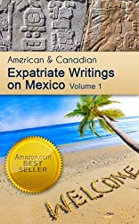 American and Canadian Expatriate Writings on Mexico (English Edition)