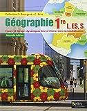 Géographie 1re L, ES, S : France et Europe : dynamiques des territoires dans la mondialisation