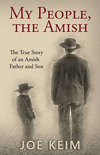 My People, the Amish: The True Story of an Amish Father and Son (English Edition)
