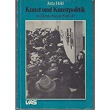 Kunst und Kunstpolitik in Deutschland 1945-49. Kulturaufbau nach dem zweiten Weltkrieg in Deutschland