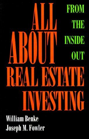 All About Real Estate Investing: From the Inside Out by William Benke (1995-03-04)