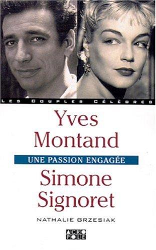 Simone Signoret, Yves Montand : l'amour et l'engagement
