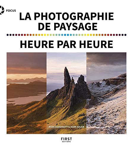 La photographie de paysage heure par heure par Mark BAUER