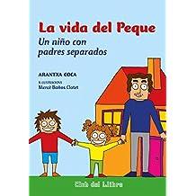 La vida del Peque: Un niño con padres separados (Club del Llibre) (Spanish Edition)
