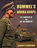 Rommel's Afrika Korps: El Agheila to El Alamein (Stackpole Military History Series)