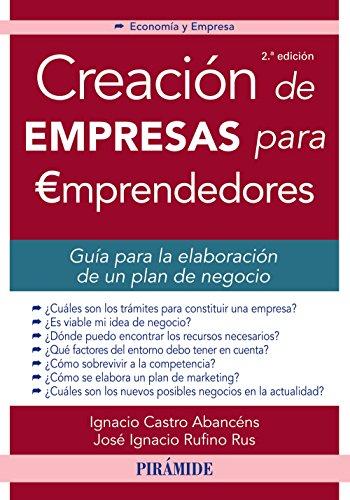 Creación de empresas para emprendedores (Economía Y Empresa) por Ignacio Castro Abancéns