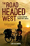 The Road Headed West: America Coast to Coast: A Cycling Odyssey (English Edition)