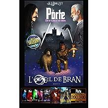 LA PORTE -5- L'Oeil de Bran (French Edition)