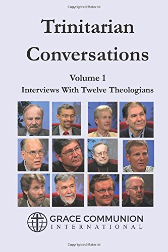 Trinitarian Conversations, Volume 1: Interviews With Twelve Theologians (You\'re Included, Band 1)