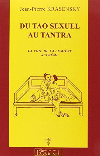 Du Tao sexuel au Tantra. La Voie de la suprême lumière par Jean Pierre Krasensky